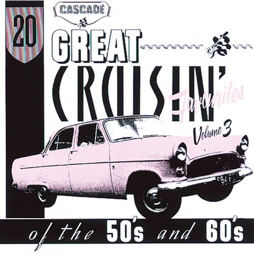 20 Great Cruisin' Favourites Of The 50s And 60s Vol 3