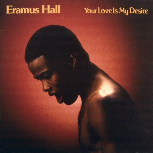 Your Love Is My Desire by Erasmus Hall