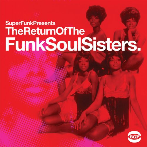 The Return Of The Funk Soul Sisters