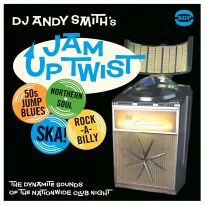 Andy Smith's Jam Up Twist - The Dynamite Sounds Of The Nationwide Club Night