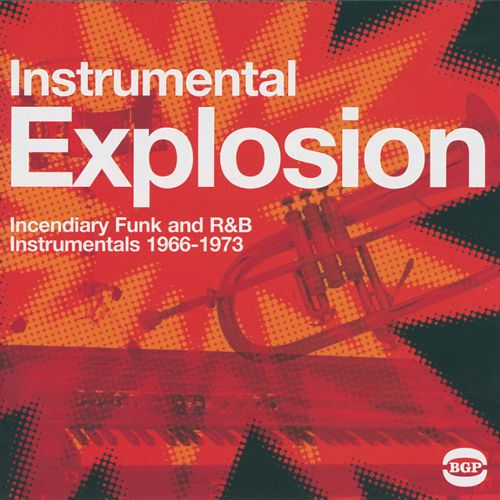 Instrumental Explosion: Incendiary Funk And R&B Instrumentals