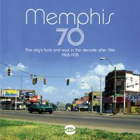 Memphis 70: The City's Funk And Soul In The Decade After Otis 1968-1978