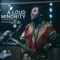 The Loud Minority: Deep & Spiritual Jazz From Mainstream Records 1970-73