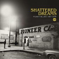 Shattered Dreams - Funky Blues 1967-1978