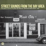 Street Sounds From The Bay Area: Music City