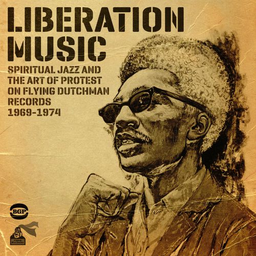Liberation Music: Spiritual Jazz And The Art Of Protest