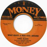Johnny Moore's Three Blazers 'What Makes A Man Fool Around' courtesy of Billy Vera