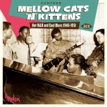 Further Mellow Cats'n'Kittens - Hot R&B And Cool Blues 1946-1951