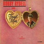 Bobby Rydell 'Forget Him'