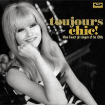 Toujours Chic! More French Girl Singers Of The 1960s