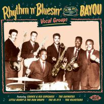 Rhythm & Bluesin' By The Bayou - Vocal Groups