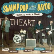 Swamp Pop By The Bayou: Troubles, Tears & Trains