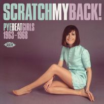Scratch My Back! Pye Beat Girls 1963-1968