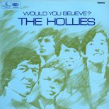 The Hollies 'Would You Believe?'