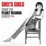 Shel's Girls - From The Planet Records Vaults