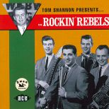 Tom Shannon Presents The Rockin' Rebels
