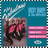 The Fabulous Rocky Sharpe And The Replays