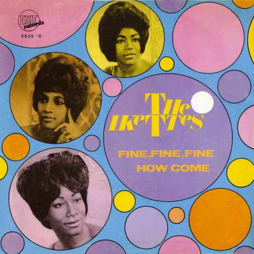 The Ikettes '(He's Gonna Be) Fine, Fine, Fine / How Come' courtesy of Brian Nevill