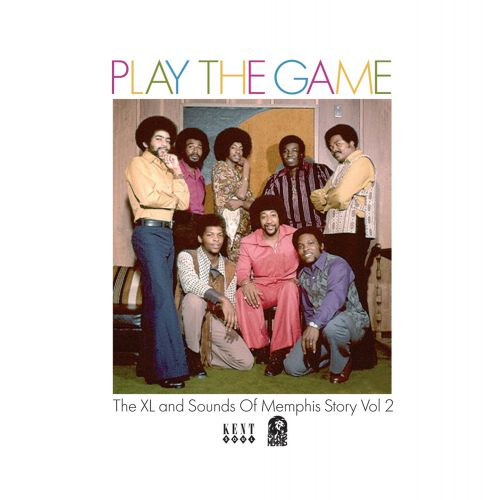 Play The Game: The XL And Sounds Of Memphis Story Vol 2