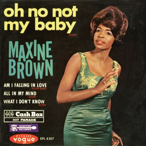 Maxine Brown 'Oh No, Not My Baby' courtesy of Peter Gibbon
