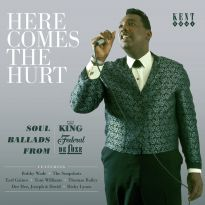 Here Comes The Hurt: Soul Ballads From King, Federal & DeLuxe