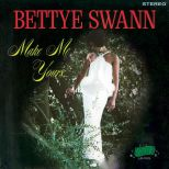 Bettye Swann 'Make Me Yours'