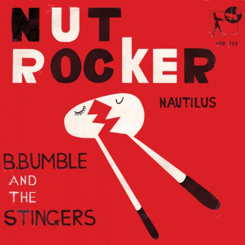 B Bumble & The Stingers 'Nut Rocker'