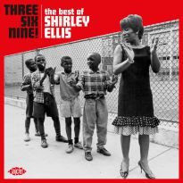 Three, Six, Nine! The Best Of Shirley Ellis