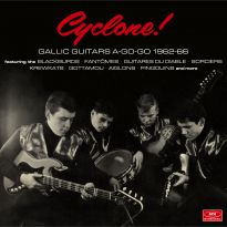 Cyclone! Gallic Guitars A-Go-Go 1962-66