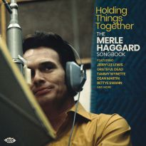 Holding Things Together - The Merle Haggard Songbook