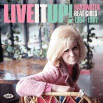 Live It Up! Bayswater Beat Girls 1964-1967