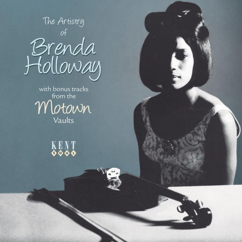 The Artistry Of Brenda Holloway With Bonus Tracks From The Motown Vaults