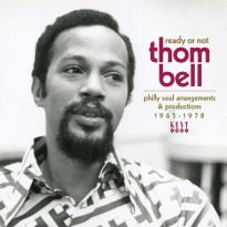Ready Or Not - Thom Bell's Philly Soul Arrangements & Productions 1965-1978