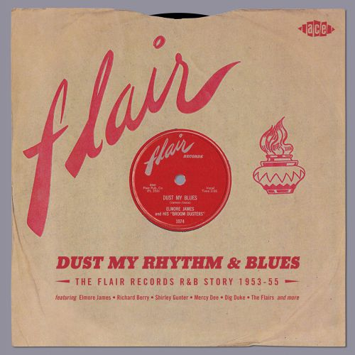 Dust My Rhythm & Blues: The Flair Records R&B Story 1953-55
