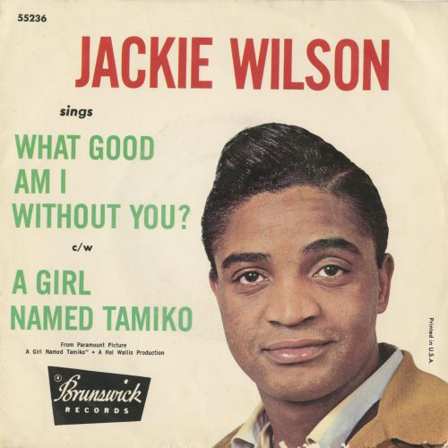 Jackie Wilson 'What Good Am I Without You? / A Girl Named Tamiko'