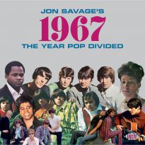 Jon Savage's 1967 - The Year Pop Divided