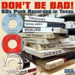 Don't Be Bad! 60s Punk Recorded In Texas