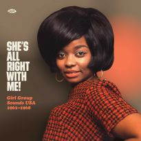 She's All Right With Me! Girl Group Sounds USA 1961-1968