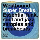 Westbound Super Breaks - Essential Funk, Soul And Jazz Samples And Breakbeats (MP3)
