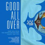 Good All Over: Rare Soul From The Westbound Vaults 1969-75