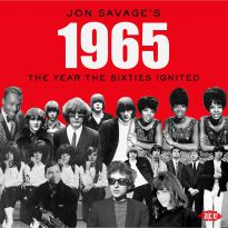 Jon Savage's 1965 - The Year The Sixties Ignited