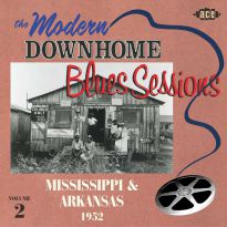 The Modern Downhome Blues Sessions Vol 2: Mississippi & Arkansas 1952 (MP3)