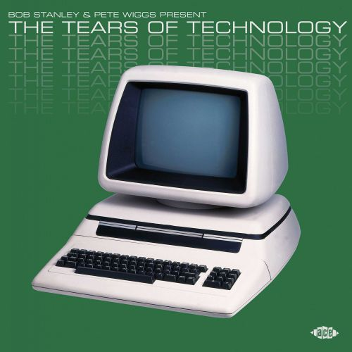 Bob Stanley & Pete Wiggs Present The Tears Of Technology