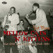 Yet More Mellow Cats 'n' Kittens - Hot R&B And Cool Blues 1945-1951 (MP3)