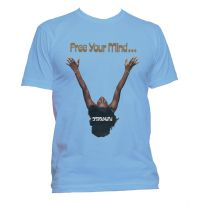 Free Your Mind and Your Ass Will Follow T Shirt