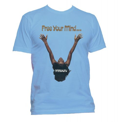 Free Your Mind and Your Ass Will Follow T Shirt Carolina Blue [109]