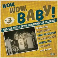 Wow, Wow, Baby! 1950s R&B, Blues And Gospel From Dolphin's Of Hollywood (MP3)
